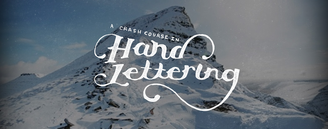 Crash Course in Hand-lettering , Beginners Guide to Hand-lettering. How to.