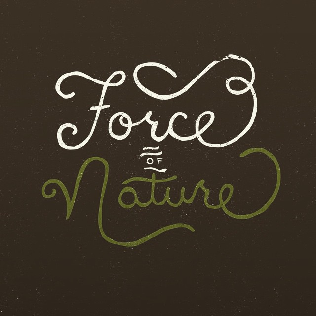 Force of Nature Hand-lettering - Tim Brown
