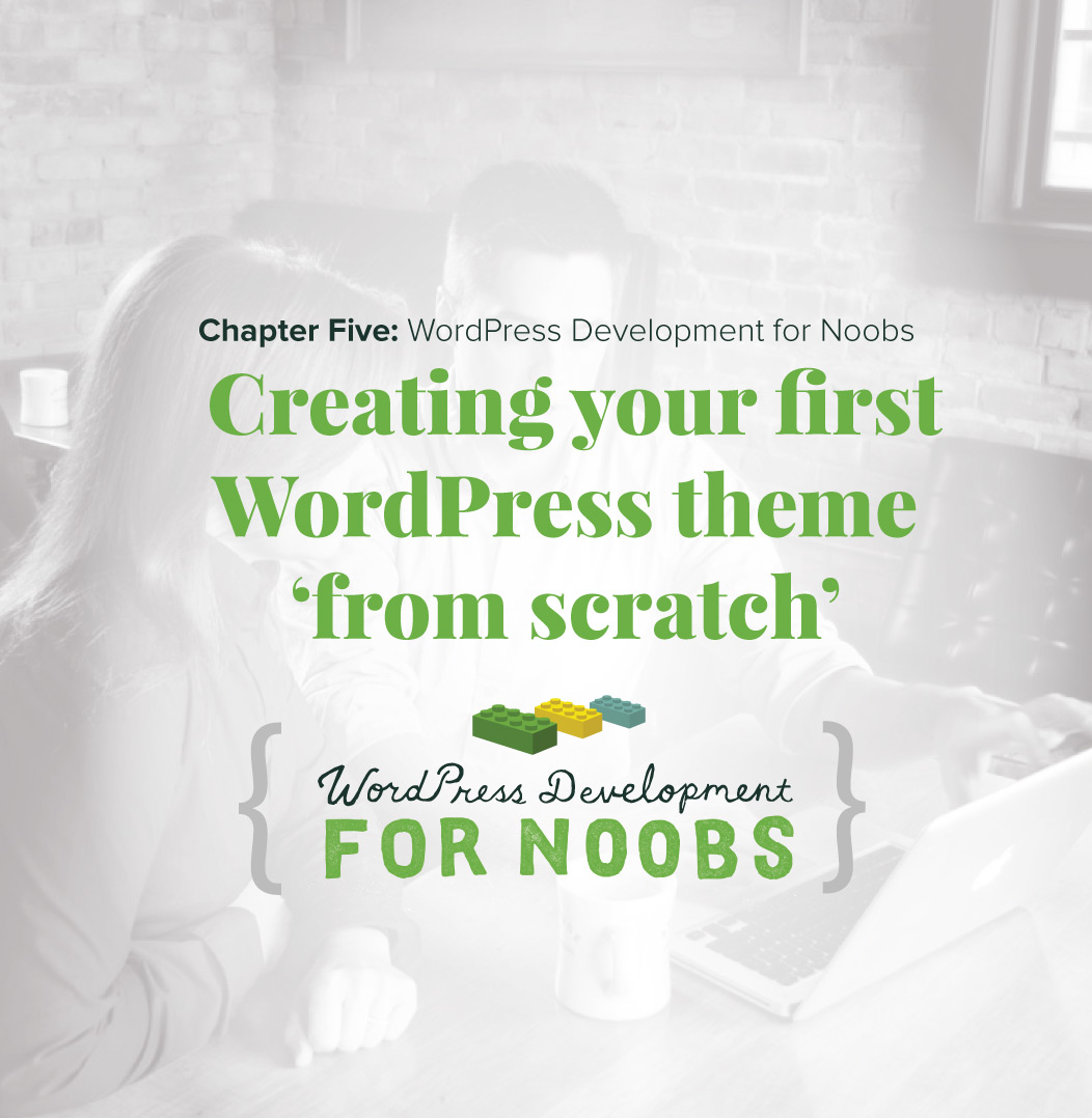 Creating your first WordPress Theme from Scratch