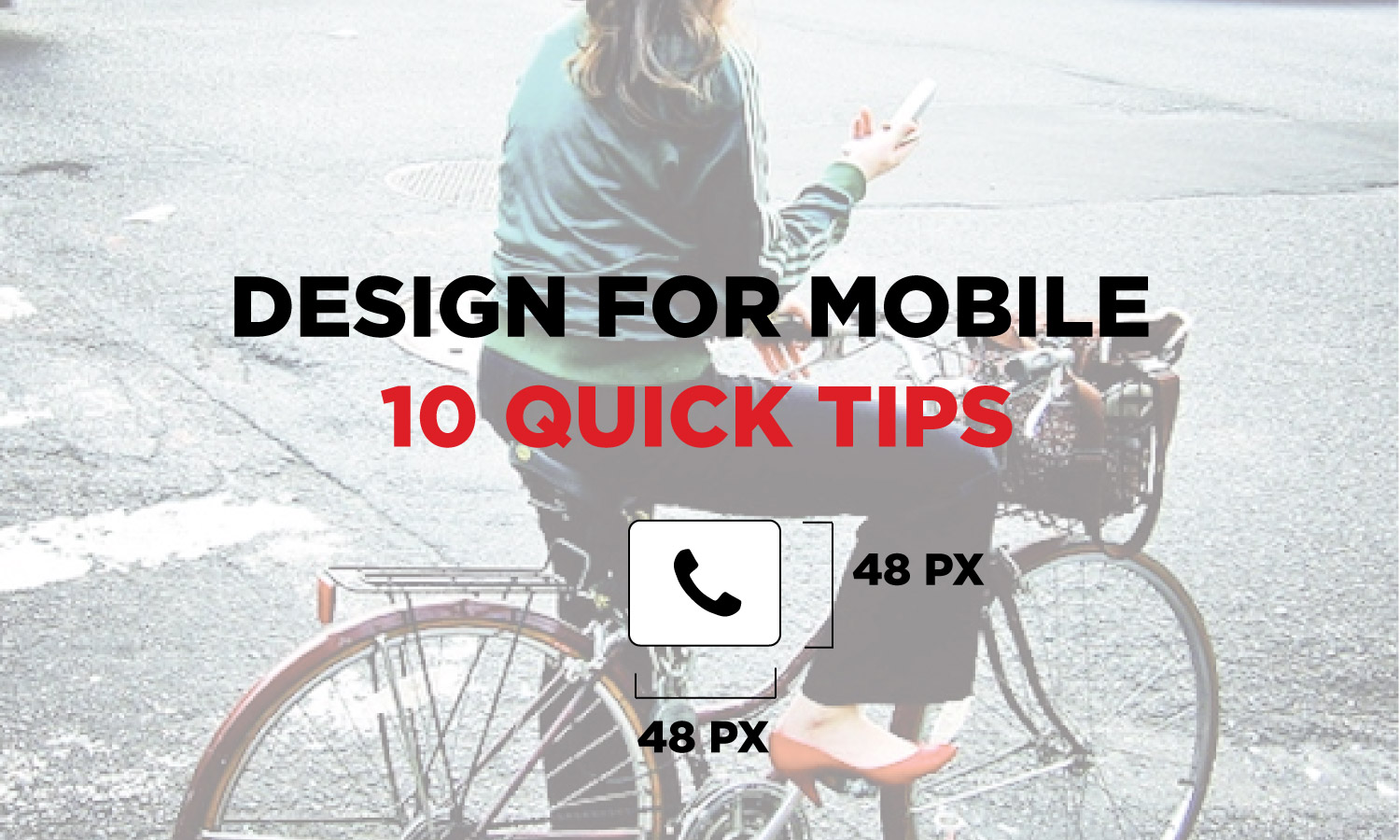 Design for mobile - 10 quick tips