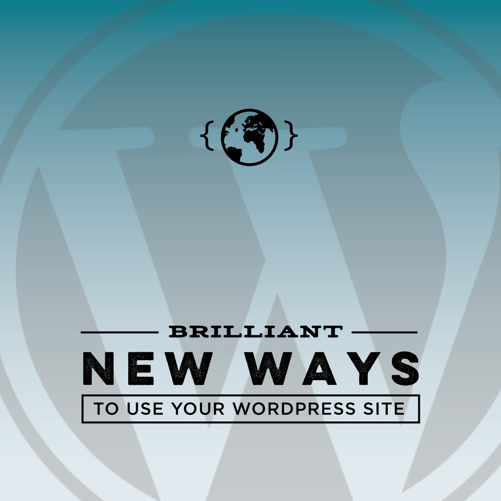 "Brilliant New Ways to Use Your WordPress Site - Podcast ""It's a Code World"""