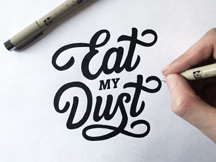 Eat My Dust hand-lettering examples for inspiration, Micron designs to pin on pinterest