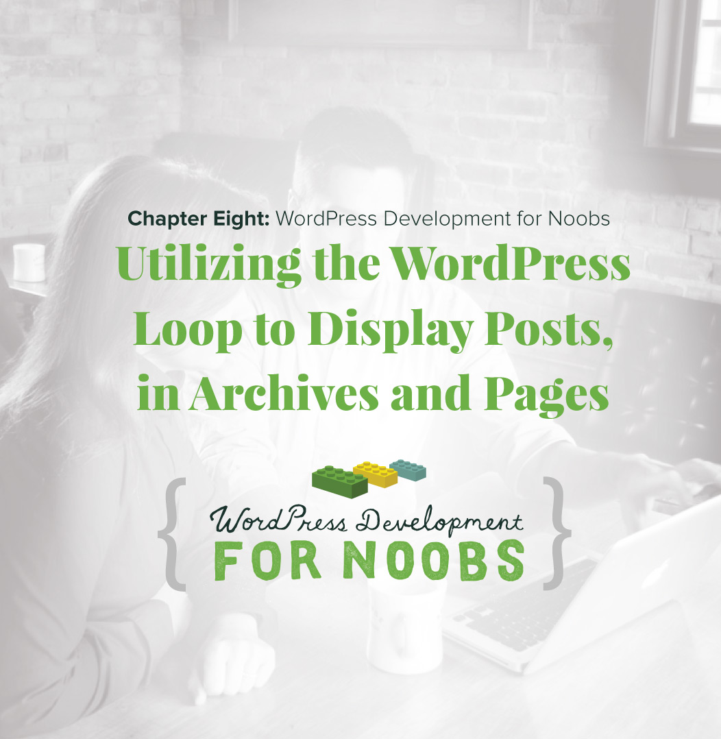 Utilizing the WordPress Loop to Display Posts in Archives and Pages