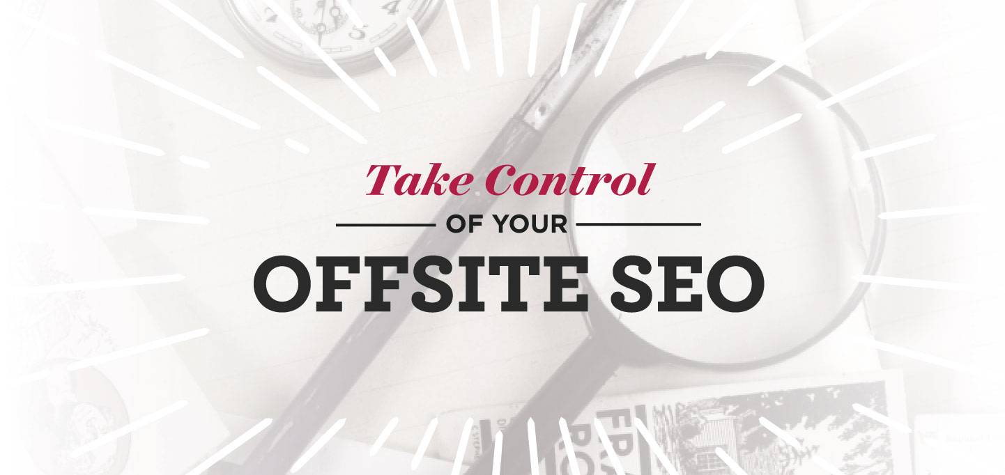 Take Control of Your Offsite SEO