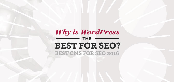 Why is WordPress the best for SEO | Best CMS for SEO 2016 - Tim B Design