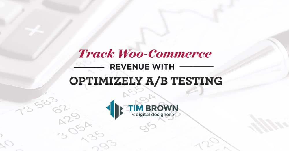 Track WooCommerce Revenue with Optimizely A/B Testing [Code Snippet]