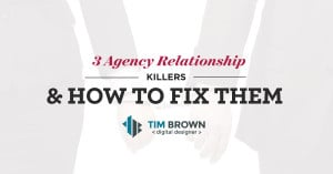 Three Agency Relationship Killers and How to Fix Them
