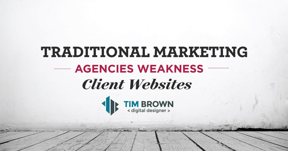 Traditional Marketing Agencies Weakness - Client Websites