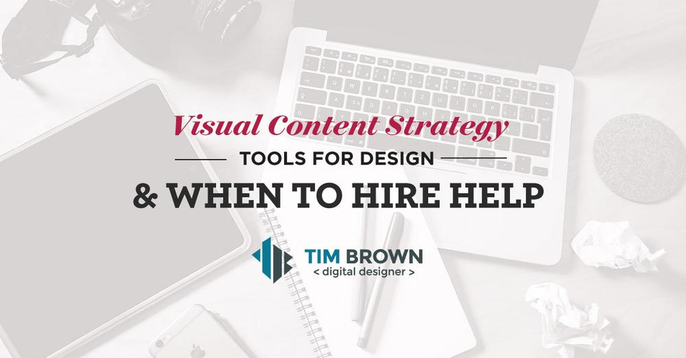 Visual Content Strategy - Tools for design and when to hire help