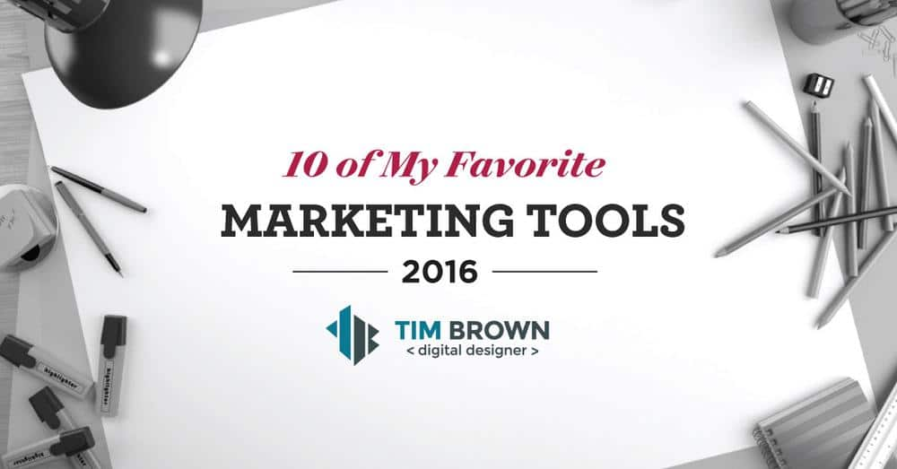 10 of My Favorite Marketing Tools 2016
