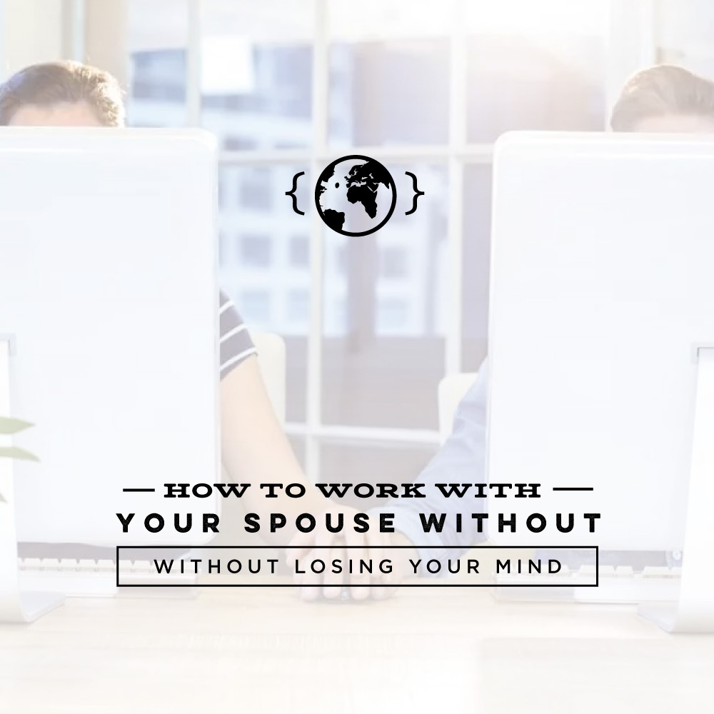 Podcast – Ep. 16 – How to Work With Your Spouse Without Losing Your Mind